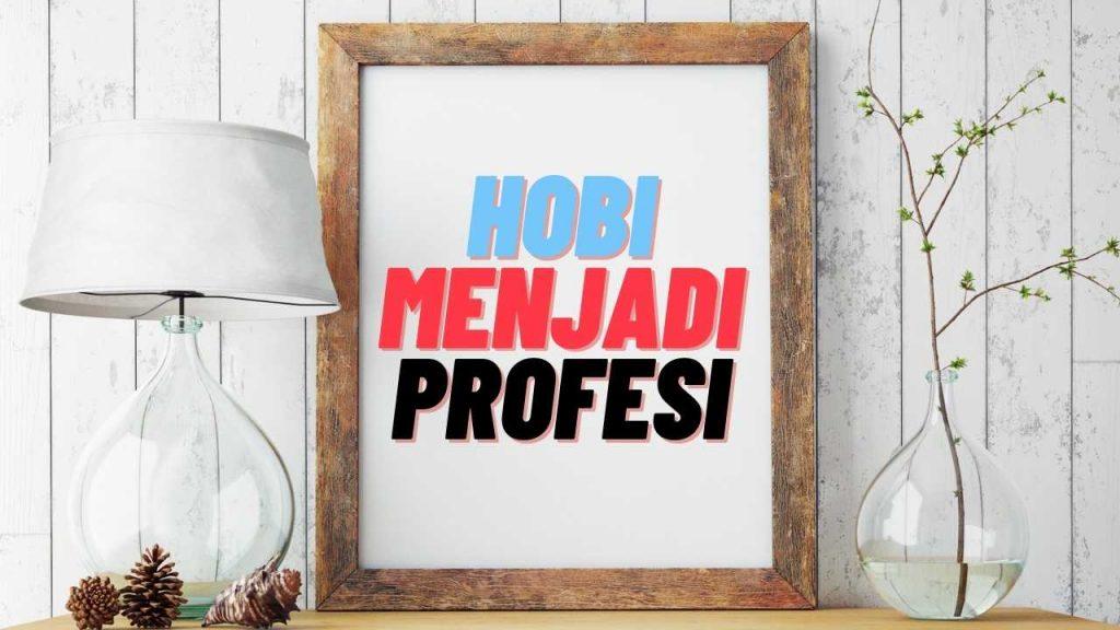 hobi menulis pada blog berubah menjadi profesi