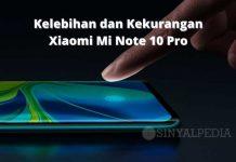 Kelebihan dan Kekurangan Xiaomi Mi Note 10 Pro